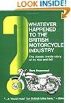 Whatever Happened to the British Moto...