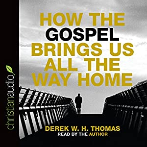 How the Gospel Brings Us All the Way Home Audiobook