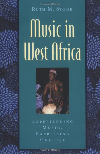 Music in West Africa: Experiencing Music, Expressing...