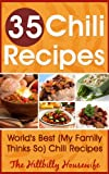 35 Chili Recipes - Worlds Best Chili Cookbook (Hillbilly Housewife Cookbooks)