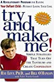 Try and Make Me!: A Revolutionary Program for Raising Your Defiant Child Without Losing Your Cool