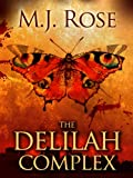 The Delilah Complex - Erotic Psychological Thriller (The Butterfield Institute Book 2)