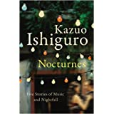 Nocturnes: Five Stories of Music and Nightfallby Kazuo Ishiguro