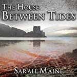 The House Between Tides: A Novel | Sarah Maine