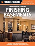 Black & Decker The Complete Guide to Finishing Basements: Projects and Practical Solutions for Converting Basements into (Black & Decker Complete Guide)