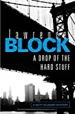 img - for A Drop of the Hard Stuff by Lawrence Block (2012-09-13) book / textbook / text book
