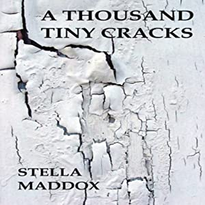 A Thousand Tiny Cracks | [Stella Maddox]