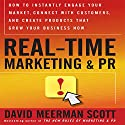 Real Time Marketing and PR: How to Earn Attention in Today's Hyper-Fast World Audiobook by David Meerman Scott Narrated by David Meerman Scott