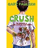 Crush: The Theory, Practice and Destructive Properties of LoveCRUSH: THE THEORY, PRACTICE AND DESTRUCTIVE PROPERTIES OF LOVE by Paulsen, Gary (Author) on May-08-2012 Hardcover