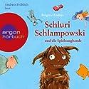 Schluri Schlampowski und die Spielzeugbande Hörbuch von Brigitte Endres Gesprochen von: Andreas Fröhlich