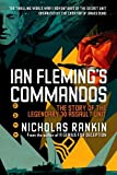 Nicholas Rankin Ian Fleming's Commandos: The Story of the Legendary 30 Assault Unit
