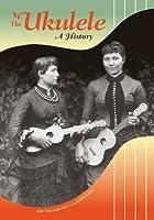 The Ukulele: A History