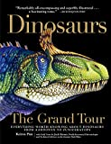 DinosaursThe Grand Tour: Everything Worth Knowing About Dinosaurs from Aardonyx to Zuniceratops