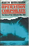 Operation Corporate: The Falklands War, 1982 (0670802239) by Middlebrook, Martin