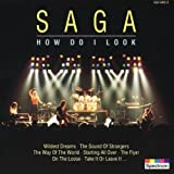How Do I Look by Saga (1996-12-20)