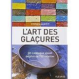 L'art des gla�ures : Un catalogue visuel de plus de 750 recettespar Stephen Murfitt