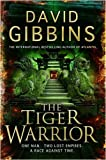 David Gibbins The Tiger Warrior