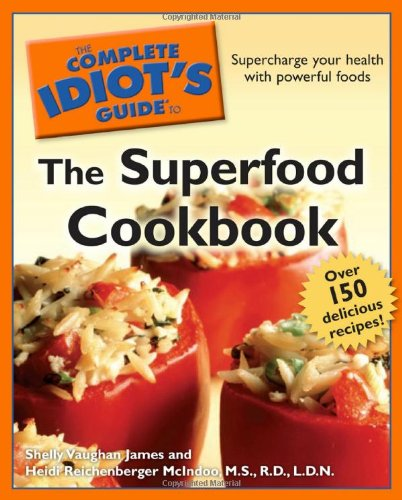 The Complete Idiot'S Guide To The Superfood Cookbook