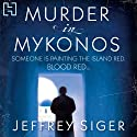 Murder in Mykonos: A Chief Inspector Andreas Kaldis Mystery, Book 1 (       UNABRIDGED) by Jeffrey Siger Narrated by Koullis Kyriacou