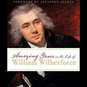 Amazing Grace in the Life of William Wilberforce Audiobook