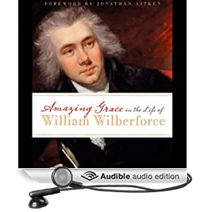 Amazing Grace in the Life of William Wilberforce (Unabridged)