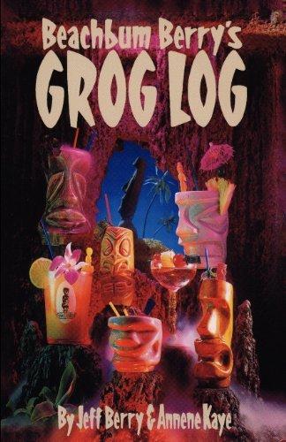 By Jeff Berry Beach Bum Berry's Grog Log (No Spiral Bind) PDF