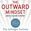 The Outward Mindset: Seeing Beyond Ourselves Audiobook by  The Arbinger Institute Narrated by Oliver Wyman