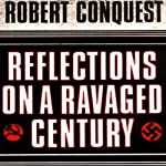 Reflections on a Ravaged Century | Robert Conquest