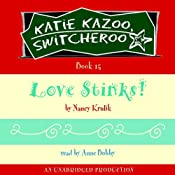 Love Stinks!: Katie Kazoo, Switcheroo #15 | Nancy Krulik