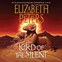 Lord of the Silent: An Amelia Peabody Novel of Suspense, Book 13 (       UNABRIDGED) by Elizabeth Peters Narrated by Barbara Rosenblat
