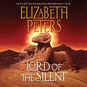 Lord of the Silent: An Amelia Peabody Novel of Suspense, Book 13 | [Elizabeth Peters]