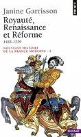 Royauté, renaissance et réforme, 1483-1559
