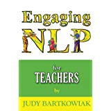 Nlp for Teachers (Engaging NLP)by Judy Bartkowiak