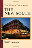 img - for The Human Tradition in the New South (The Human Tradition in America) book / textbook / text book