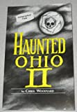 img - for Haunted Ohio II: More Ghostly Tales from the Buckeye State (Buckeye Haunts) book / textbook / text book