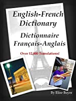 English-French Dictionary, Dictionnaire Fran�ais-Anglais (Learn to Speak French Fast) (English Edition)