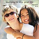Happiness & Joy: Learning to Love Your Life Audiobook by Christine Sherborne Narrated by Billy Squire
