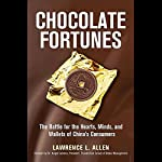 Chocolate Fortunes: The Battle for the Hearts, Minds, and Wallets of China's Consumers | Lawrence L. Allen