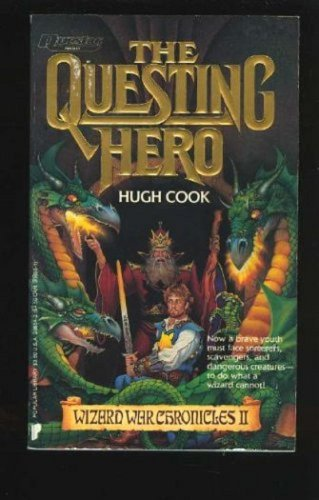 The Questing Hero:  Wizard War Chronicles II, Hugh Cook