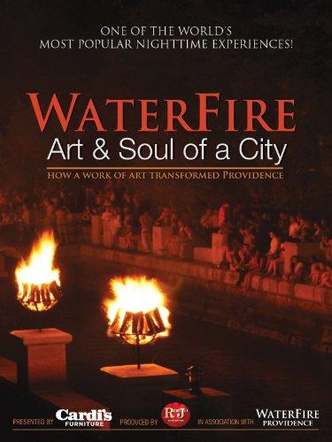 WaterFire: Art & Soul of a City