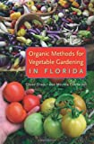 img - for Organic Methods for Vegetable Gardening in Florida book / textbook / text book