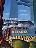 Decades: An Expanded Context for Western American Art, 1900–1940 (Western Passages)