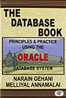 The Database Book: Principles & Practice Using the Oracle Database Front Cover