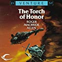 The Torch of Honor: Allies and Aliens, Book 1 Audiobook by Roger MacBride Allen Narrated by A. T. Chandler
