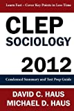 img - for CLEP Sociology - 2012: Condensed Summary and Test Prep Guide book / textbook / text book