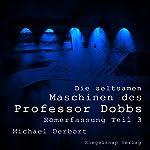 Römerfassung (Die seltsamen Maschinen des Prof. Dobbs 3) | Michael Derbort