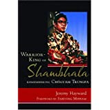Warrior-King of Shambhala: Remembering Chogyam Trungpaby Jeremy Hayward