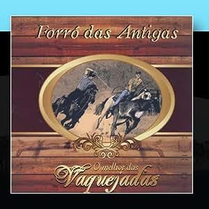 Various Artists - Forró Das Antigas: O Melhor Das Vaquejadas - Amazon