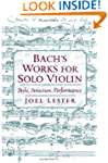 Bach's Works for Solo Violin: Style,...