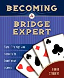 Becoming a Bridge Expert: Sure-fire Tips and Secrets to Boost Your Scores (1894154274) by Stewart, Frank